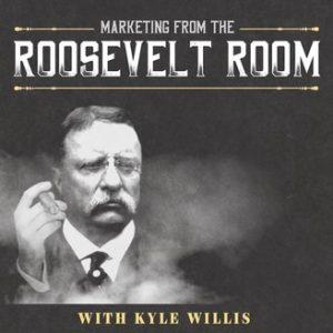 marketing_from_the_roosevelt_room